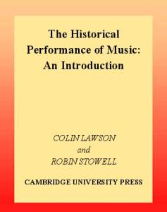 The Historical Performance of Music: An Introduction (Cambridge Handbooks to the Historical Performance of Music)