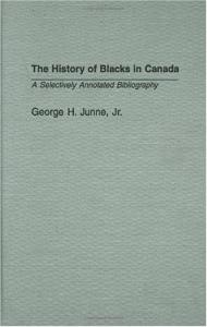 The History of Blacks in Canada: A Selectively Annotated Bibliography