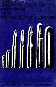 The ID of Firearms & Forensic Ballistics