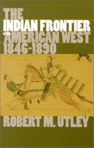 The Indian Frontier of the American West, 1846-1890 (Histories of the American Frontier)