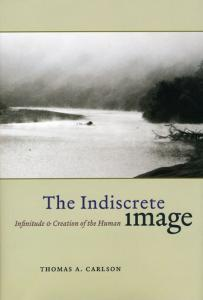 The Indiscrete Image: Infinitude and Creation of the Human (Religion and Postmodernism Series)