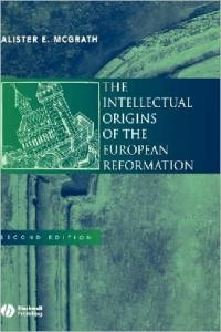 The Intellectual Origins of the European Reformation, 2nd edition