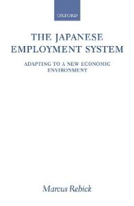 The Japanese Employment System: Adapting to a New Economic Environment
