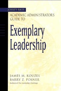 The Jossey-Bass Academic Administrator's Guide to Exemplary Leadership (Jossey_Bass Academic Administrator's Guide Books)