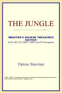 The Jungle (Webster's Spanish Thesaurus Edition)
