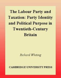 The Labour Party and Taxation: Party Identity and Political Purpose in Twentieth-Century Britain