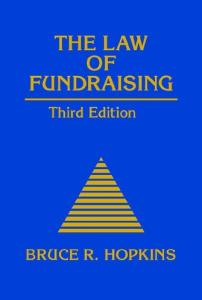 The Law of Fundraising (Nonprofit Law, Finance, & Management Series)