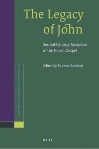 The Legacy of John: Second-Century Reception of the Fourth Gospel (Supplements to Novum Testamentum)