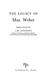 The Legacy of Max Weber: Three Essays,