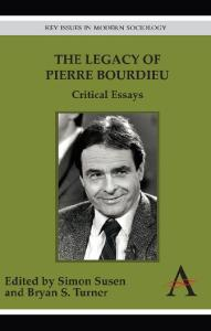 The Legacy of Pierre Bourdieu: Critical Essays