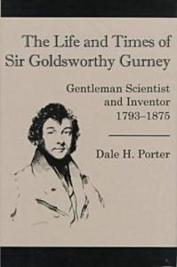 The life and times of Sir Goldsworthy Gurney: gentleman scientist and inventor, 1793-1875