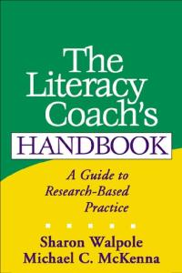 The Literacy Coach's Handbook: A Guide to Research-Based Practice (Solving Problems in the Teaching of Literacy)