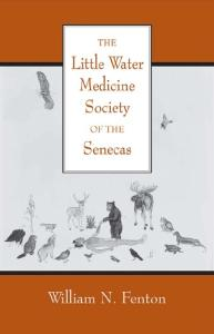The Little Water Medicine Society of the Senecas (Civilization of the American Indian Series)