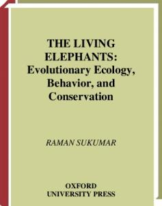 The Living Elephants: Evolutionary Ecology, Behaviour, and Conservation (Life Sciences)