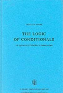 The Logic of Conditionals: An Application of Probability to Deductive Logic (Synthese Library, 86)