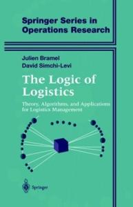The Logic of Logistics Theory Algorithms and Applications for Logistics Management