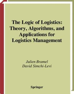 The Logic of Logistics : Theory, Algorithms, and Applications for Logistics Management (Springer Series in Operations Research)