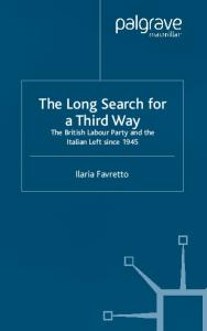 The Long Search For a Third Way: The British Labour Party and the Italian Left Since 1945