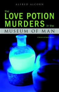 The Love Potion Murders in the Museum of Man: A Norman de Ratour Mystery