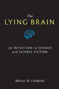 The Lying Brain: Lie Detection in Science and Science Fiction