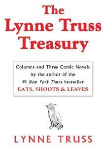 The Lynne Truss Treasury: Columns and Three Comic Novels