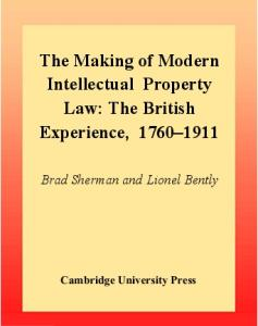 The Making of Modern Intellectual Property Law: The British Experience
