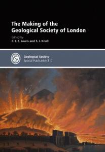 The Making of the Geological Society of London (Geological Society Special Publication No. 317)