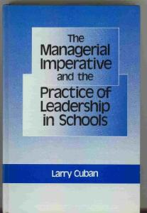 The managerial imperative and the practice of leadership in schools