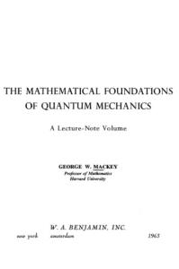 The Mathematical Foundations of Quantum Mechanics: a Lecture-Note Volume