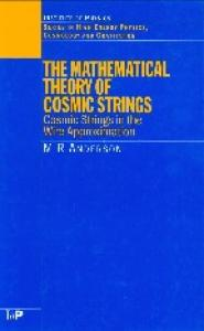 The Mathematical Theory of Cosmic Strings