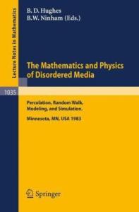 The Mathematics and Physics of Disordered Media, Percolation Random Walk Modeling and Simulation
