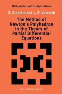 The Method of Newton's Polyhedron in the Theory of Partial Differential Equations (Mathematics and its Applications)