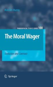 The Moral Wager: Evolution and Contract (Philosophical Studies Series)