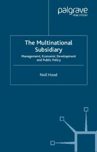 The Multinational Subsidiary: Management, Economic Development and Public Policy
