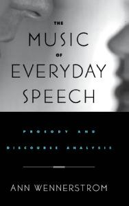 The Music of Everyday Speech: Prosody and Discourse Analysis