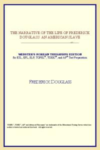 The Narrative of the Life of Frederick Douglass: An American Slave (Webster's Korean Thesaurus Edition)