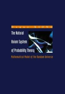 The natural axiom system of probability theory: Mathematical model of the random Universe