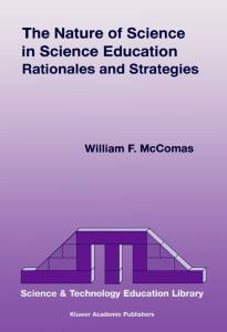 The Nature of Science in Science Education: Rationales and Strategies (Science & Technology Education Library)