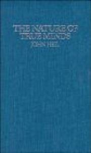 The Nature of True Minds (Cambridge Studies in Philosophy)