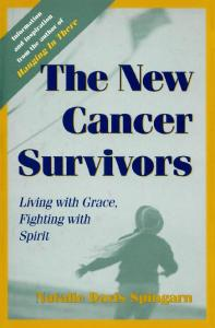 The New Cancer Survivors: Living with Grace, Fighting with Spirit