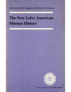 The New Latin American Mission History (Latin American Studies)