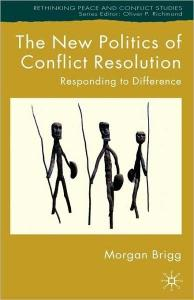 The New Politics of Conflict Resolution: Responding to Difference (Rethinking Peace and Conflict Studies)