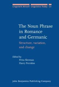 The Noun Phrase in Romance and Germanic: Structure, variation, and change
