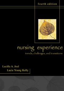 The Nursing Experience: Trends, Challenges, and Transitions