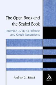 The Open Book and the Sealed Book: Jeremiah 32 in its Hebrew and Greek Recensions (JSOT Supplement Series)