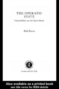 The Operatic State: Cultural Policy and the Opera House (Routledge Harwood Studies in Cultural Policy)