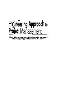 The Organizational Engineering Approach to Project Management: The Revolution in Building and Managing Effective Teams