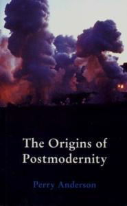The Origins of Postmodernity