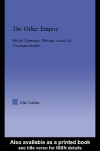 The Other Empire: British Romantic Writings about the Ottoman Empire (Literary Criticism and Cultural Theory)