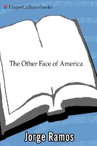 The Other Face of America: Chronicles of the Immigrants Shaping Our Future